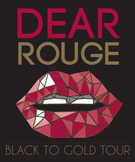 Dear Rouge Black to Gold Tour