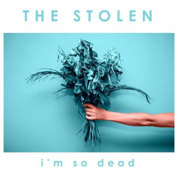 The Stolen - I'm So Dead