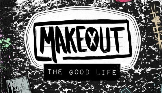 Album Review: MAKEOUT – The Good Life