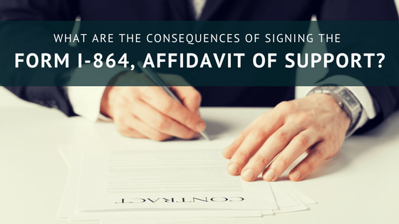 What Are The Consequences Of Signing The Form I-864?
