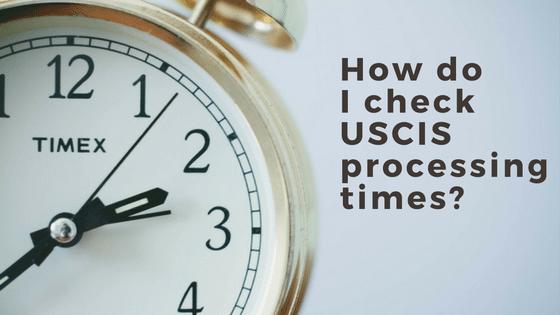 How do I check USCIS processing times?