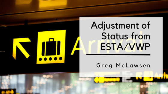 Video: Adjustment of Status from ESTA/Visa Waiver Program