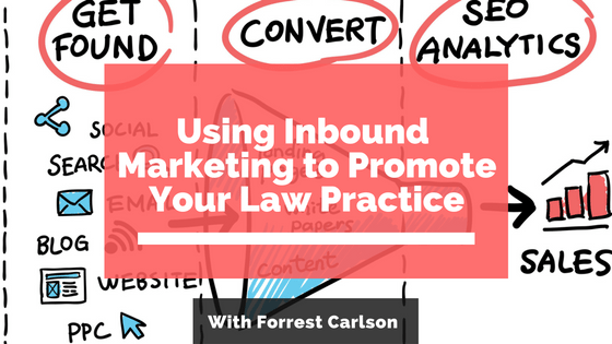 Using Inbound Marketing To Promote Your Law Practice