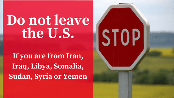 Immediately barred from U.S. – citizens of Iran, Iraq, Libya, Somalia, Sudan, Syria and Yemen