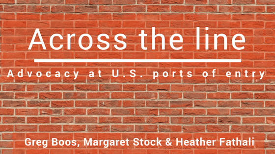 Across Line: Advocacy At U.S. Ports Entry