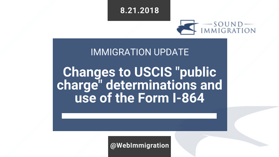 "Changes To USCIS ""public Charge"" Determinations And Use Of The Form I-864"