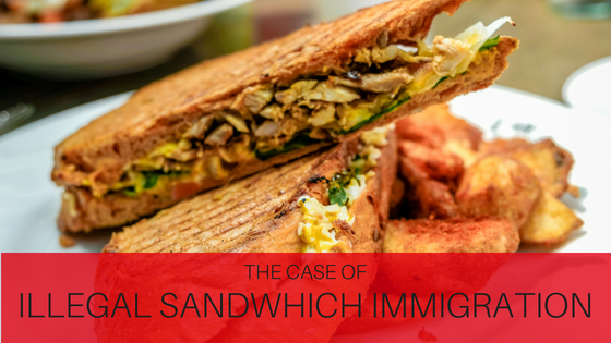 Will The Immigration Officer Know What I Said To CBP – Or – The Case Of The Sandwich Smuggler