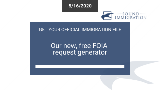 Get A Free Copy Of Your Immigration File With Our New (free) FOIA Generator