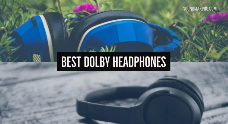Best Dolby Headphones
