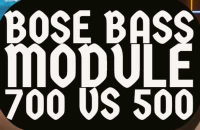 Bose Bass Module 700 vs 500
