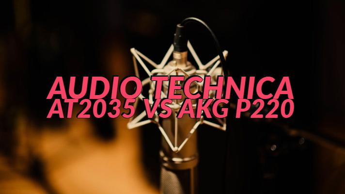 Audio Technica AT2035 vs AKG P220