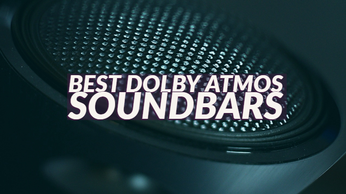 Best Dolby Atmos Soundbars With Subwoofers and Budget Options