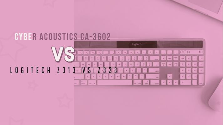 Cyber Acoustics CA-3602 vs Logitech z313 vs z323