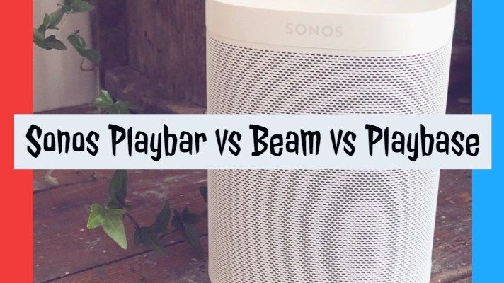 Sonos Playbar vs Beam vs Playbase