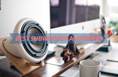 Best Subwoofer Amplifiers