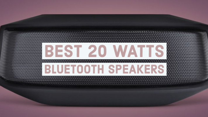 Best 20 Watts Bluetooth Speakers