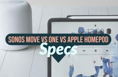Sonos Move vs One vs Homepod by Apple