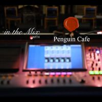 In the Mix with Jamie Orchard Lisle and Penguin Cafe
