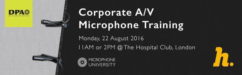 DPA Mic Uni - Coporate AV Mic Training at The Hospital Club