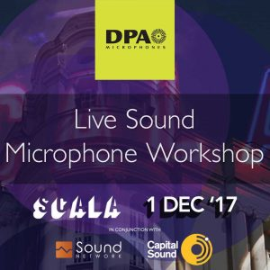 DPA Live Mic Workshop at SCALA London, 1st December 2017