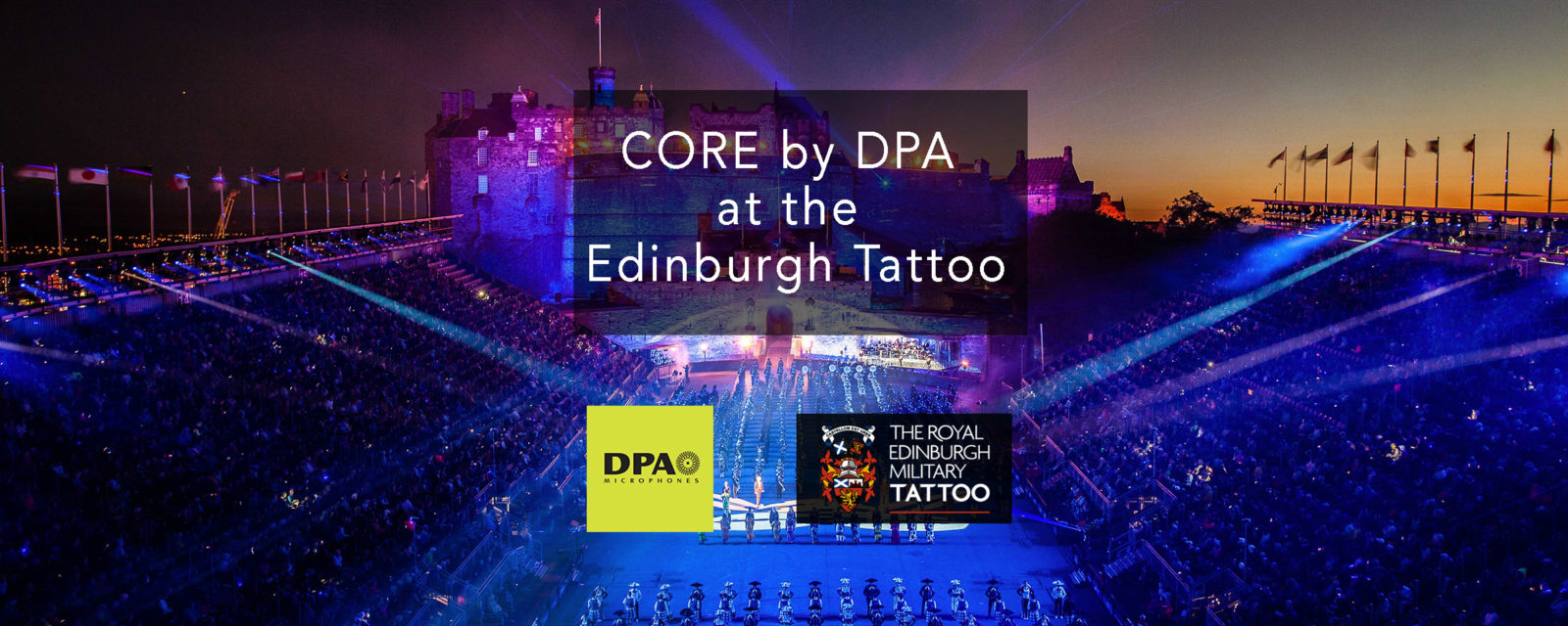 Core by DPA at the Edinburgh Tattoo