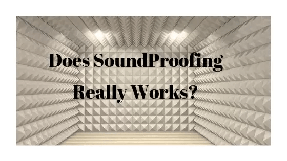Does SoundProofing Really Work to Reduce Noise in the Room?