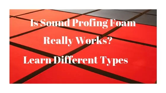 Is SoundProofing Foams really works?