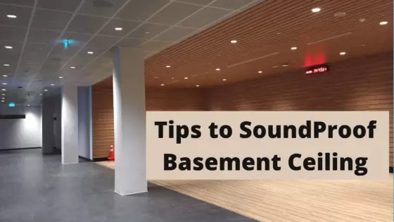 Best and cheapest ways to soundproof a basement ceiling