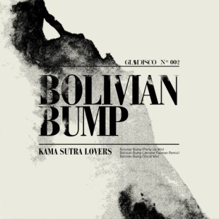 Kama Sutra Lovers - Bolivian Bump (Incl. Jerome Pacman Remix) - Glam Disco