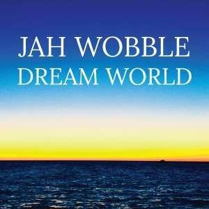Afbeeldingsresultaat voor Wobble, Jah-Dream World, CD & LP