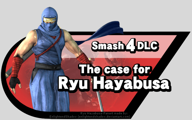 Smash 4 Dlc The Case For Ryu Hayabusa Source Gaming
