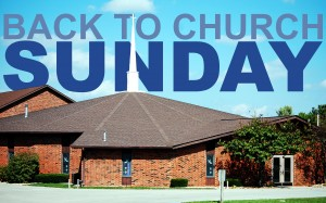 Back to Church Sunday - September 15, 2013