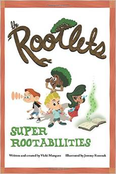 The Rootlets: Super Rootabilities Children's Book