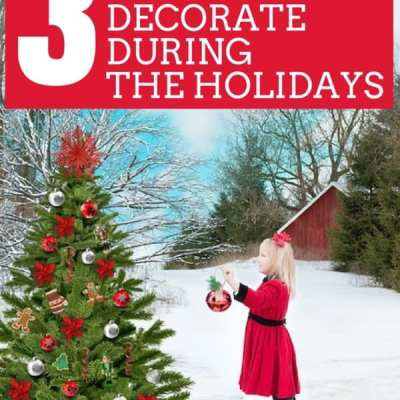3 Reasons to Let Your Kids Decorate during the Holidays