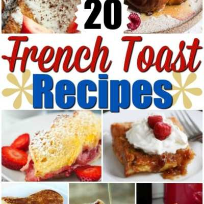 20 Yummy French Toast Recipes You Must Try