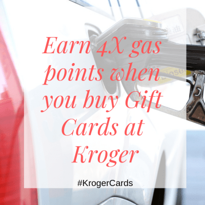 Earn 4X gas points when you buy gift cards at Kroger + Giveaway! #KrogerCards