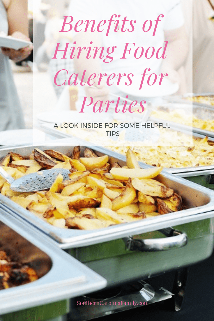 Benefits of Hiring Food Caterers for Parties