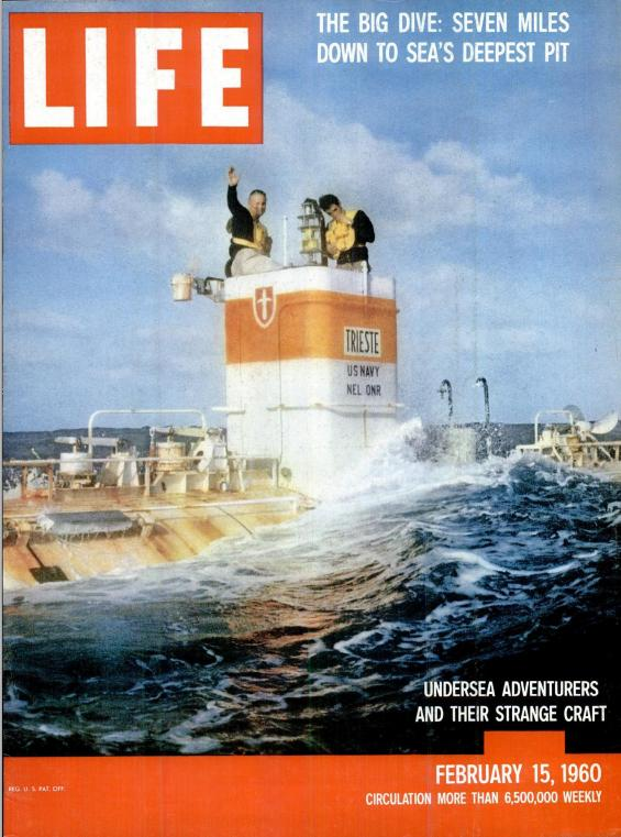 Piccard and Walsh descend into the Challenger Deep. More than 60 years later, we've returned. Cover of Life Magazine, 1960