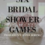 6 Bridal Shower Games That Aren T Super Boring The Southern Holiday Home