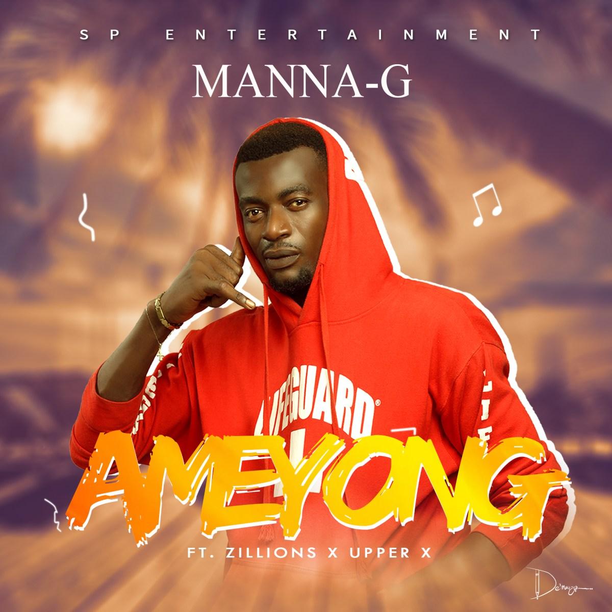 Music: Manna G - Ameyong Ft.  Zillions X upper X