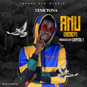MUSIC: Temi Tona – Anu (Mercy)