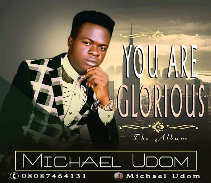 Music: Micheal Udom - You Are Glorious