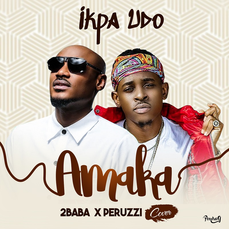 Music: Ikpa Udoh – Amaka (Cover) ft 2baba and Peruzzi // @Ikpa_Udo