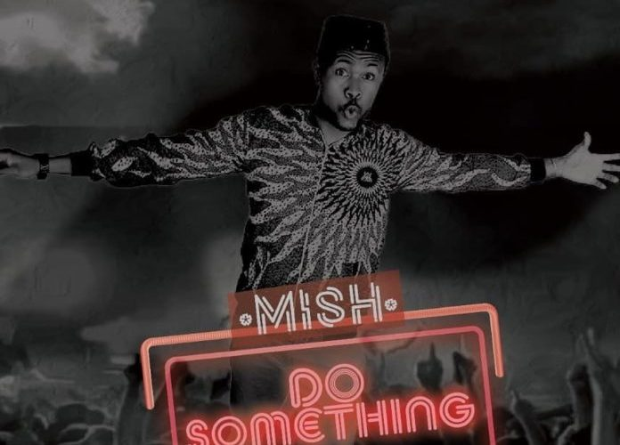 Mish-Do-Something-696×673