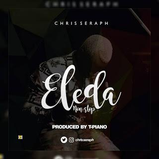 Music: Chirs Seraph- Eleda Non Stop