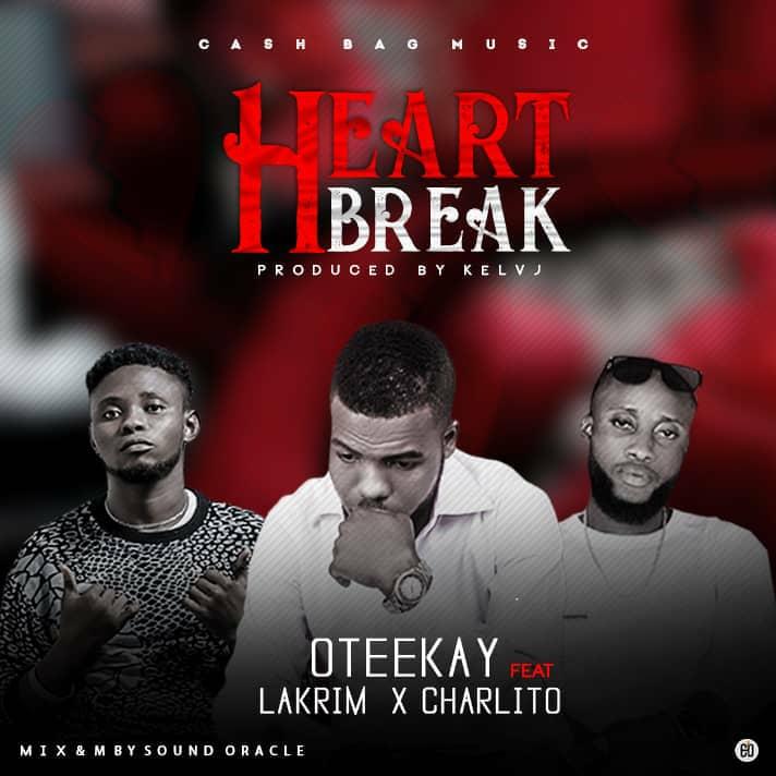 Music: Oteekay - HeartBreak ft. Lakrim x Charlito