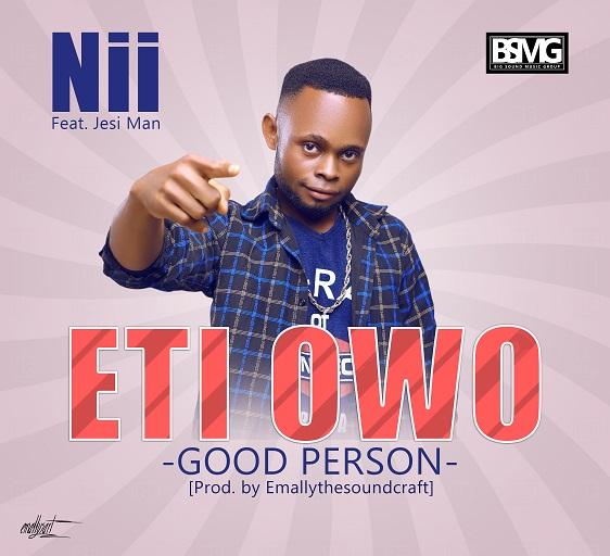 Music: Nii – Eti Owo (Good Person) prod. by Emally