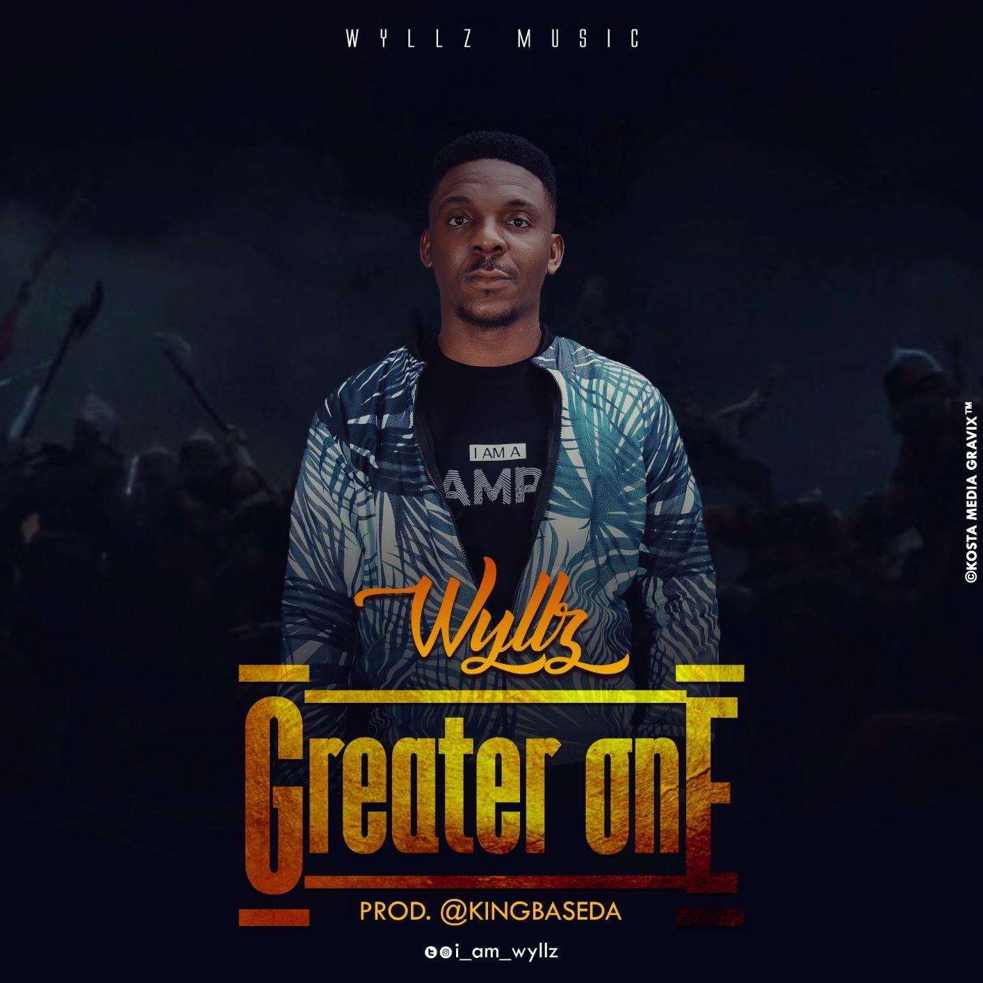 Wyllz – Greater One