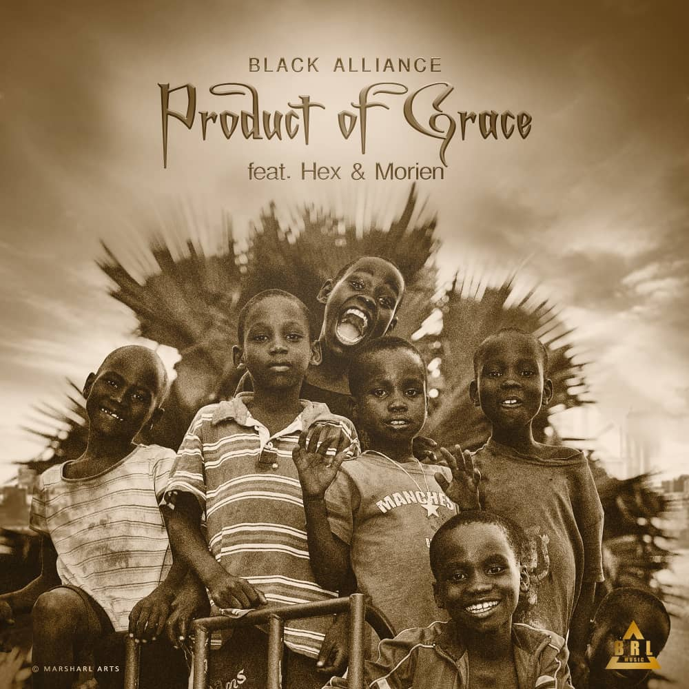 Video/Audio: Black Alliance - Product Of Grace ft Morien x Hex