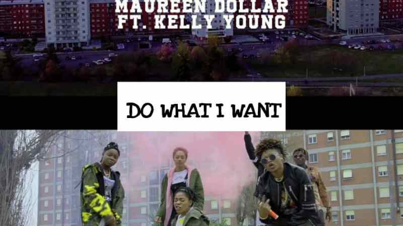 Video/Audio: Maureen Dollar – Do What I Want ft. Kelly Young